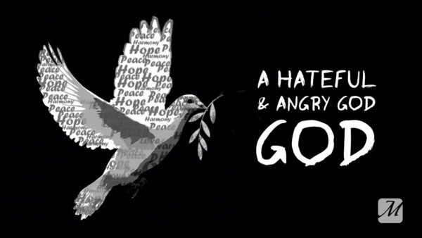 A Hateful & Angry God