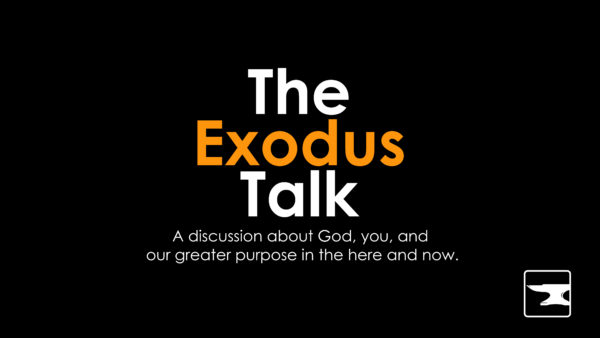 The Exodus Talk